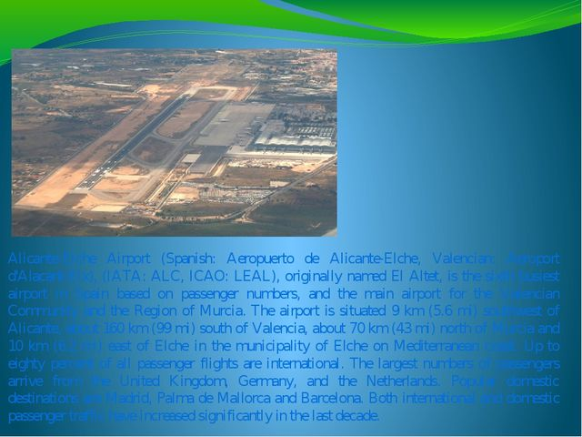 Alicante-Elche Airport (Spanish: Aeropuerto de Alicante-Elche, Valencian: Aer...