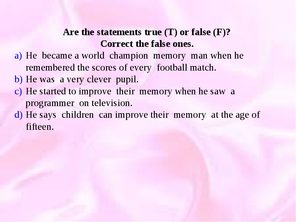 Are the statements true (T) or false (F)? Correct the false ones. He became...