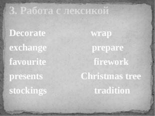 Decorate wrap exchange prepare favourite firework presents Christmas tree sto