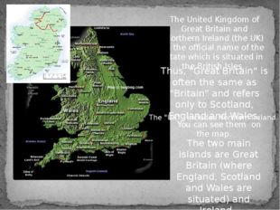 The United Kingdom of Great Britain and Northern Ireland (the UK) is the offi
