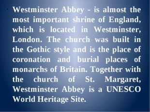 Westminster Abbey - is almost the most important shrine of England, which is