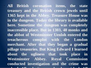 All British coronation items, the state treasury and the British crown jewel