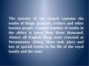 The interior of the church contains the tombs of kings, generals, writers an