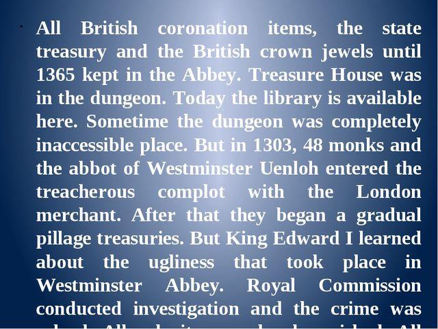 All British coronation items, the state treasury and the British crown jewel...