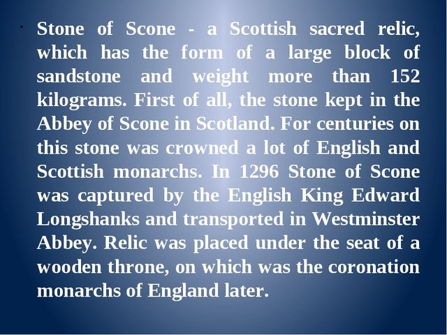 Stone of Scone - a Scottish sacred relic, which has the form of a large bloc...