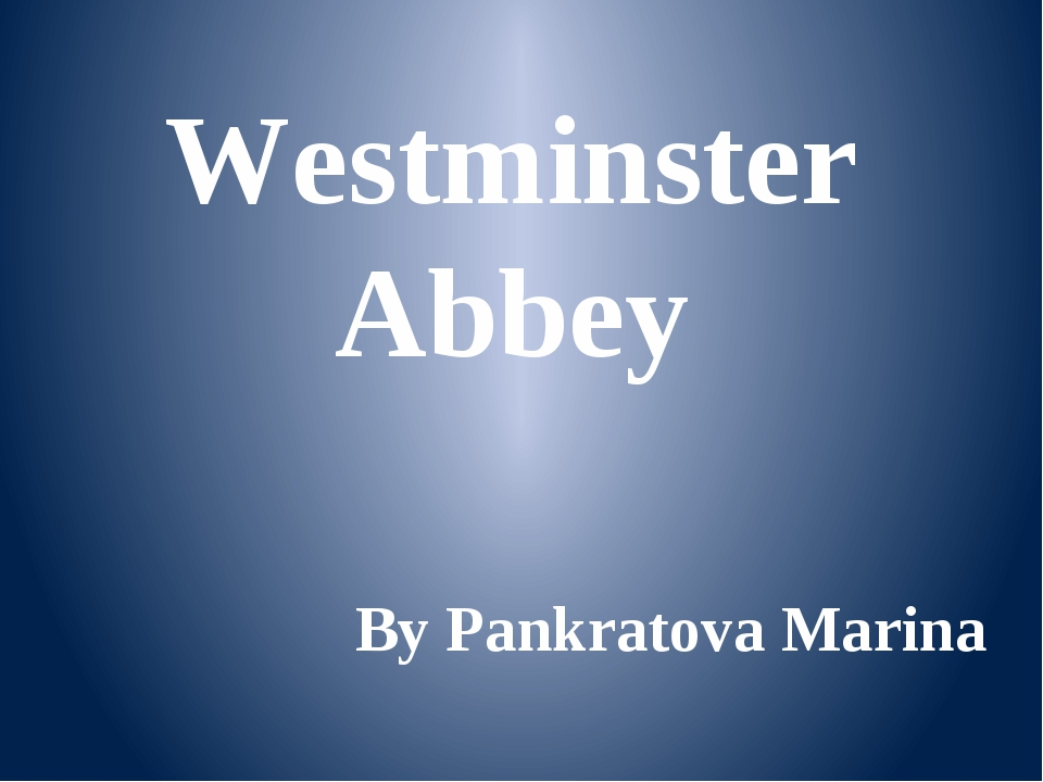 Westminster Abbey By Pankratova Marina