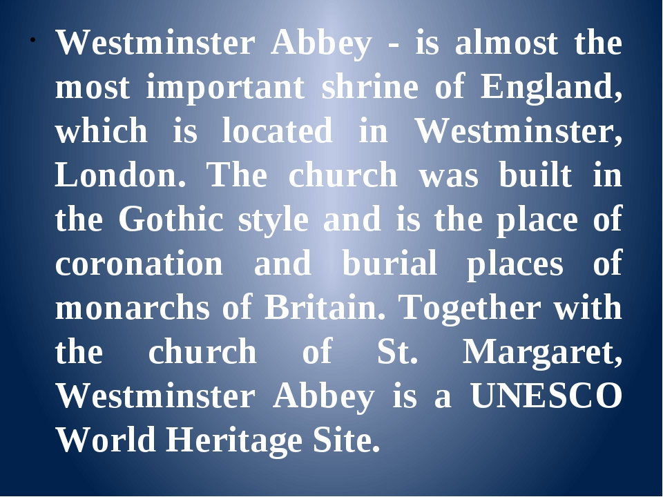 Westminster Abbey - is almost the most important shrine of England, which is...