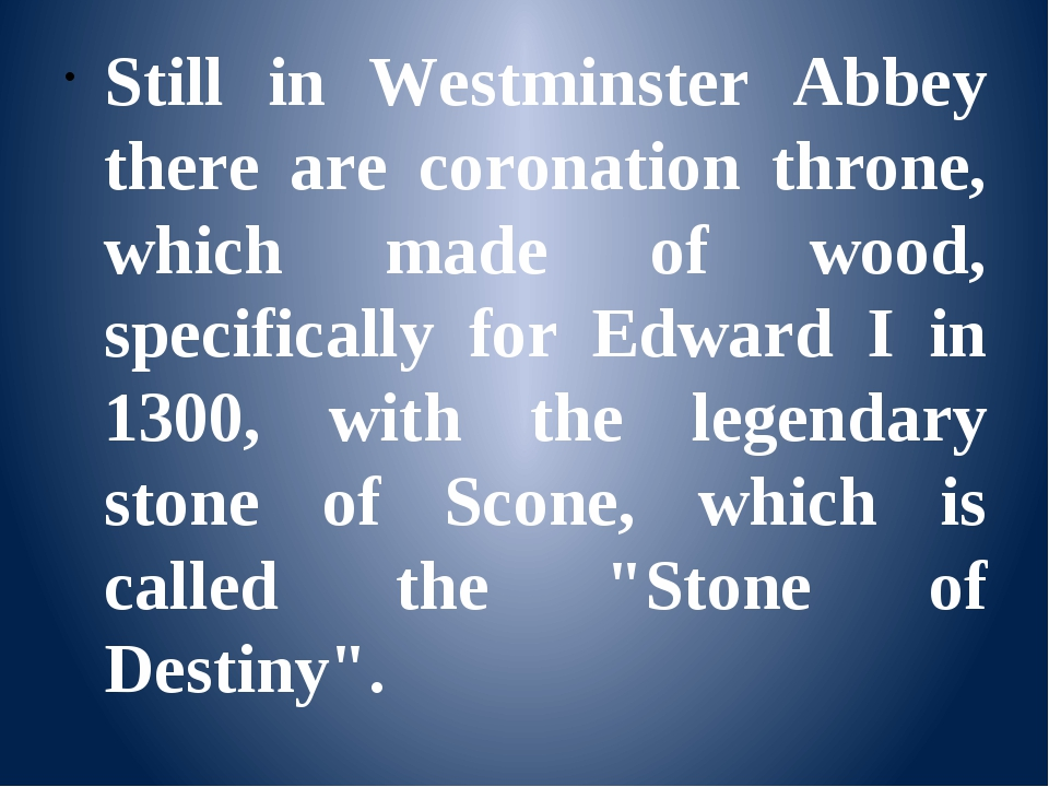 Still in Westminster Abbey there are coronation throne, which made of wood,...
