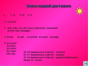 1. c) 2. b) 3. c) 2. 3,1,2,5,4. 3. dive, bike, run, ski, jump, badminton, ba