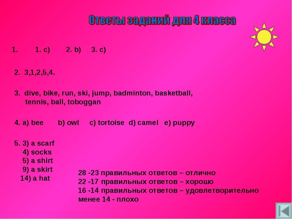 1. c) 2. b) 3. c) 2. 3,1,2,5,4. 3. dive, bike, run, ski, jump, badminton, ba...