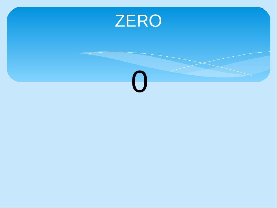 ZERO 0