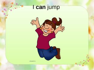 I can jump