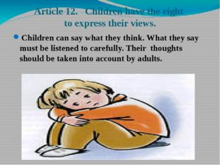 Article 12. Children have the right to express their views. Children can say