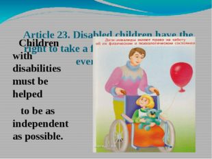 Article 23. Disabled children have the right to take a full and active part