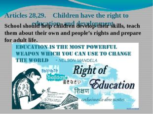Articles 28,29. Children have the right to education and development. School