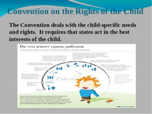 Convention on the Rights of the Child The Convention deals with the child-spe