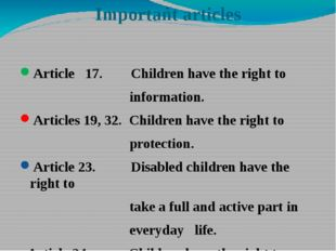 Important articles Article 17. Children have the right to information. Articl