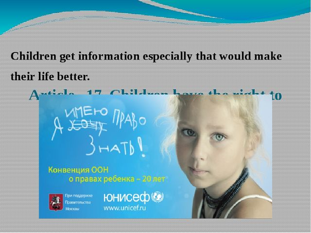 Article 17. Children have the right to information. Children get information...