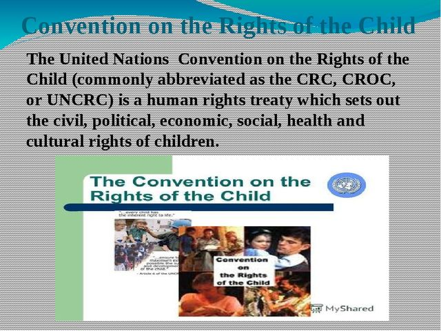 Convention on the Rights of the Child TheUnited Nations Convention on the R...