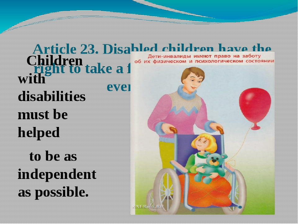 Article 23. Disabled children have the right to take a full and active part...
