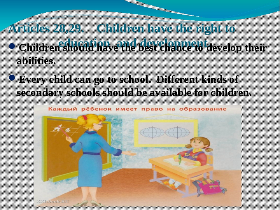 Articles 28,29. Children have the right to education and development. Childr...