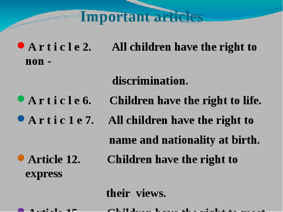 Important articles A r t i с l e 2. All children have the right to non - disc...