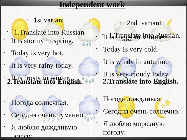 Independent work 1st variant. 1.Translate into Russian. It is stormy in sprin...