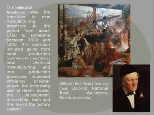 The Industrial Revolution was the transition to new manufacturing processes i