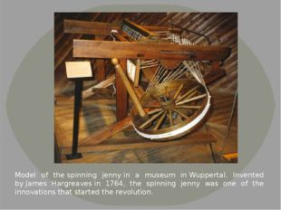 Model of the spinning jenny in a museum in Wuppertal. Invented by James Hargr