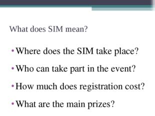 What does SIM mean? Where does the SIM take place? Who can take part in the e