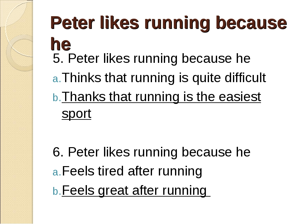 Peter likes running because he 5. Peter likes running because he Thinks that...
