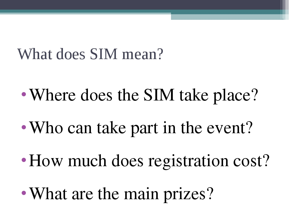 What does SIM mean? Where does the SIM take place? Who can take part in the e...