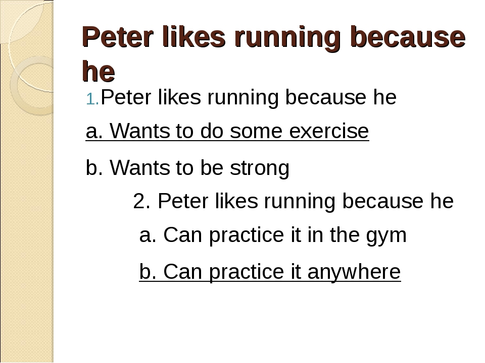 Peter likes running because he Peter likes running because he a. Wants to do...