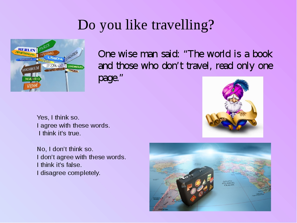 "Do you like travelling? One wise man said: ""The world is a book and those who..."