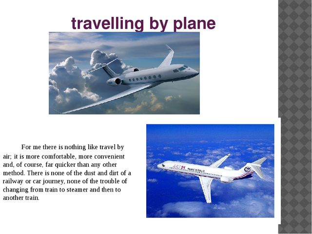 travelling by plane  For me there is nothing like travel by air; it is more...