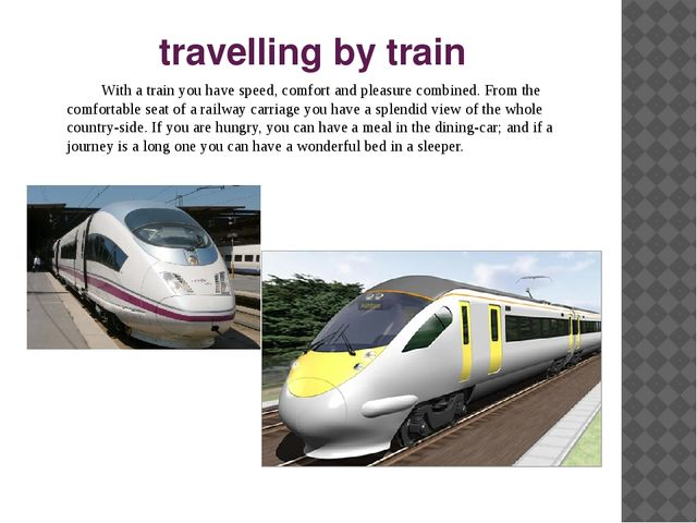 travelling by train With a train you have speed, comfort and pleasure combin...