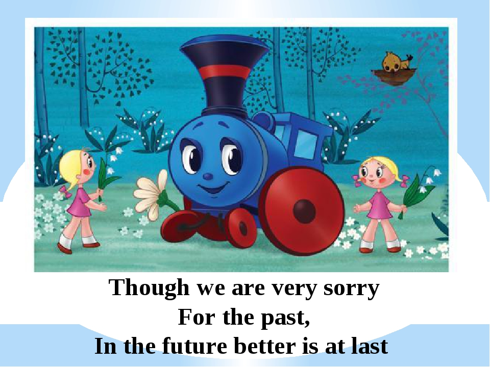 Though we are very sorry For the past, In the future better is at last