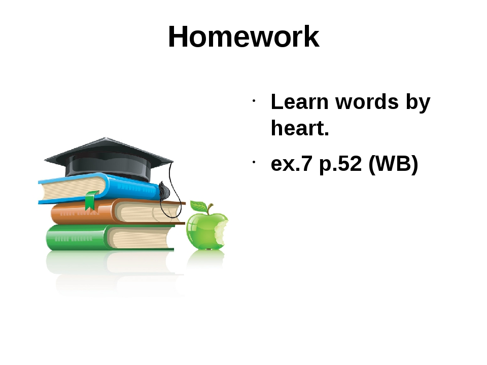 Homework Learn words by heart. ex.7 p.52 (WB)