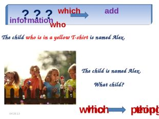 which add information The child is named Alex. What child? The child who is