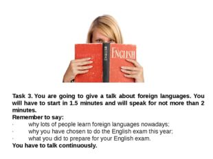 Task 3.You are going to give a talk about foreign languages. You will have t