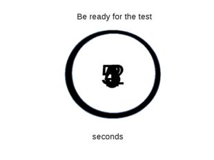 5 4 3 2 1 0 Be ready for the test seconds