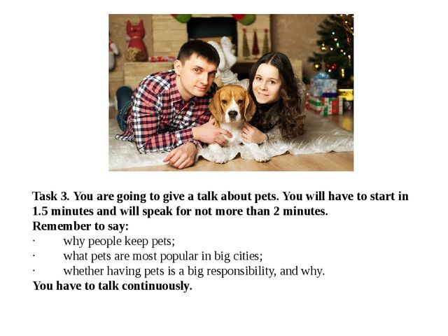 Task 3.You are going to give a talk about pets. You will have to start in 1....