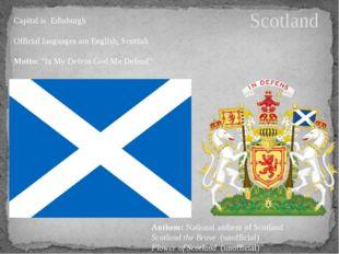 Scotland Capital is Edinburgh Official languages are English, Scottish Motto: