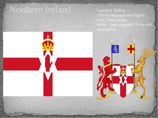 Northern Ireland Capital is Belfast Official languages are English Irish, Uls