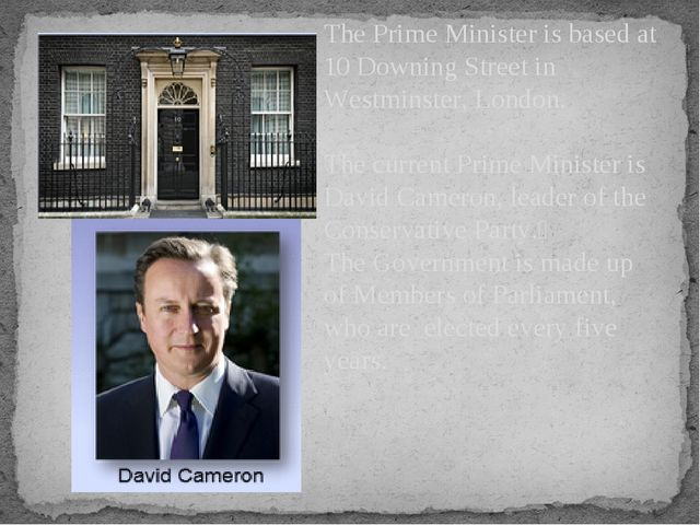 The Prime Minister is based at 10 Downing Street in Westminster, London. The...