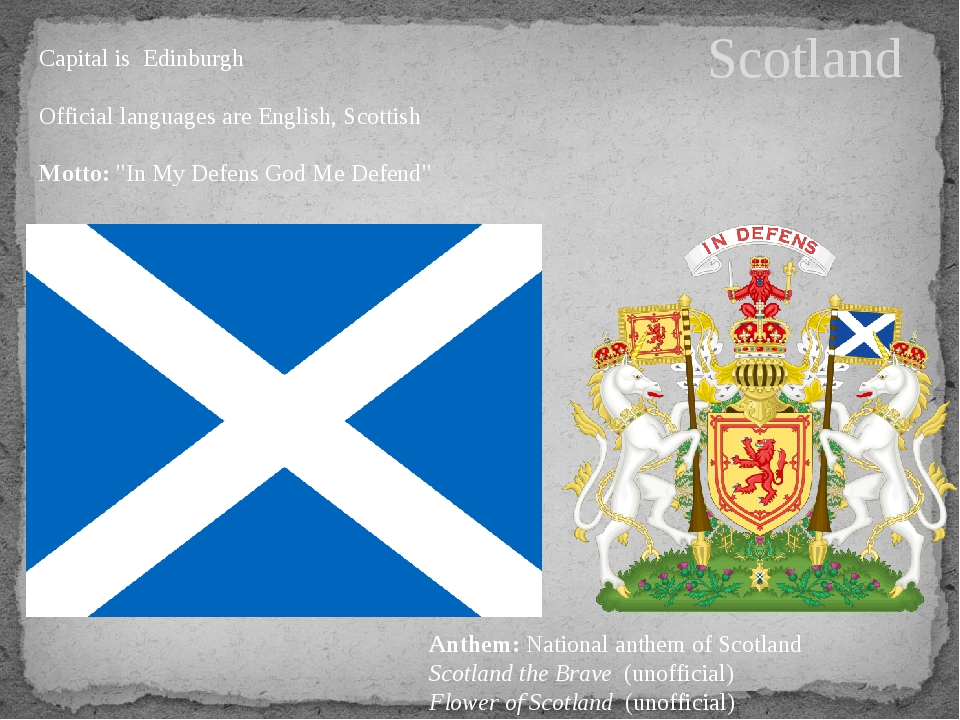 Scotland Capital is Edinburgh Official languages are English, Scottish Motto:...