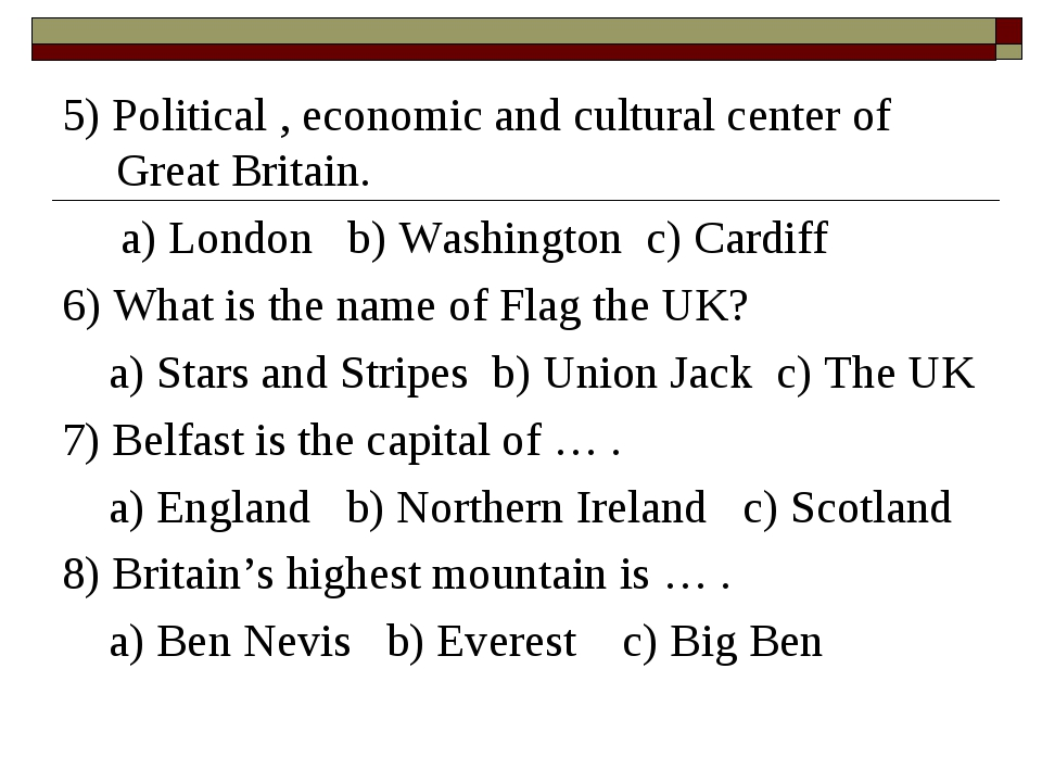 5) Political , economic and cultural center of Great Britain. a) London b) Wa...