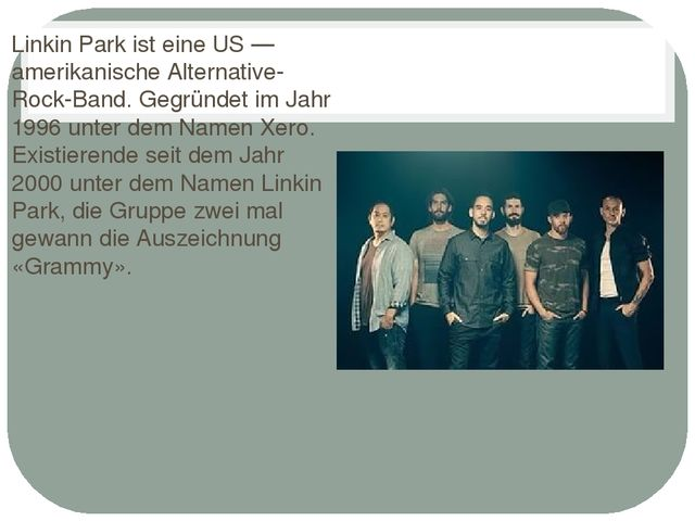Linkin Park ist eine US — amerikanische Alternative-Rock-Band. Gegründet im J...