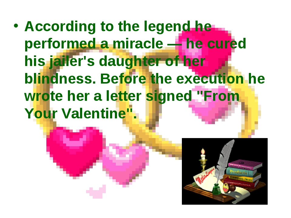 According to the legend he performed a miracle — he cured his jailer's daught...