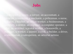Jobs a designer, a nanny, a lawyer, an accountant, a librarian, a musician, a